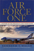 Air Force One:  A History of the Presidents and Their Planes book by Kenneth T. Walsh.