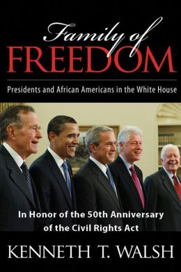 Family of Freedom: Presidents and African Americans in the White House