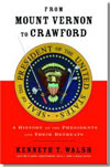 From Mount Vernon to Crawford: A History of the Presidents and Their Retreats book by Kenneth T. Walsh.