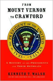 From Mount Verson to Crawford:  A history of the presidents and their retreats.  Book by Kenneth T. Walsh.