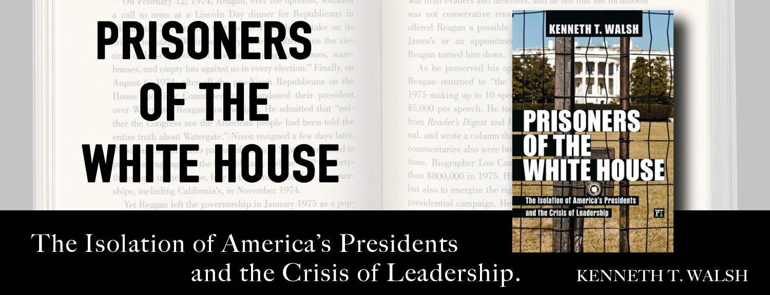 Prisoners of the White House: The isolation of America's Presidents and the Crisis of Leadership - book by Kenneth T. Walsh